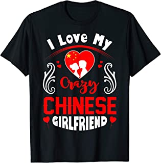 Mens I Love My Crazy Chinese Girlfriend Valentine Gift Tshirt