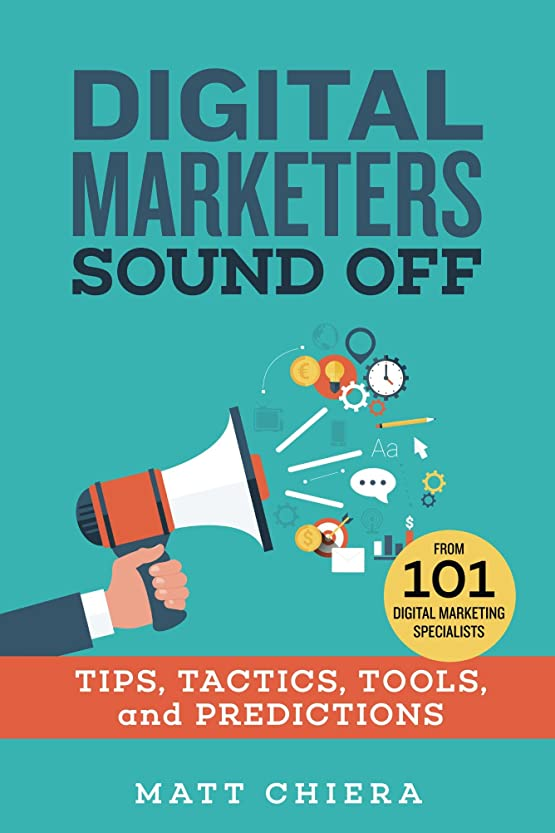 宇宙船マガジンであることDigital Marketers Sound Off: Tips, Tactics, Tools, and Predictions from 101 Digital Marketing Specialists (English Edition)