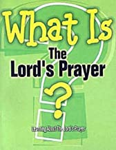 What Is the Lord's Prayer?: Learning About the Lord's Prayer