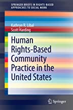 Human Rights-Based Community Practice in the United States (SpringerBriefs in Rights-Based Approaches to Social Work)