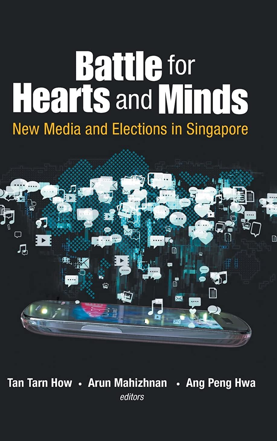 Battle for Hearts and Minds: New Media and Elections in Singapore