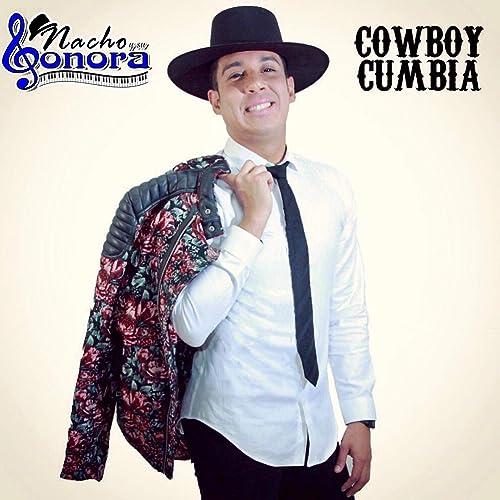 Cowboy Cumbia de Nacho y su Sonora en Amazon Music - Amazon.es