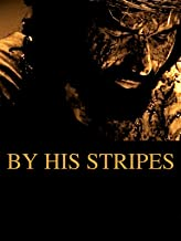 By His Stripes