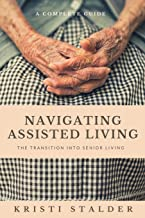Best Navigating Assisted Living: The Transition into Senior Living Review