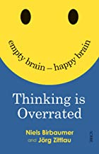 Thinking is Overrated: empty brain — happy brain