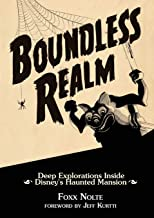Boundless Realm: Deep Explorations Inside Disney's Haunted Mansion (Theme Park Design Book) PDF