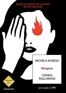 Morgana. Storie di ragazze che tua madre non approverebbe (Italian Edition)