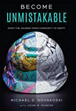 Become Unmistakable: Start The Journey From Commodity To Oddity