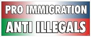 Pro Immigration - Anti Illegals Bumper Sticker