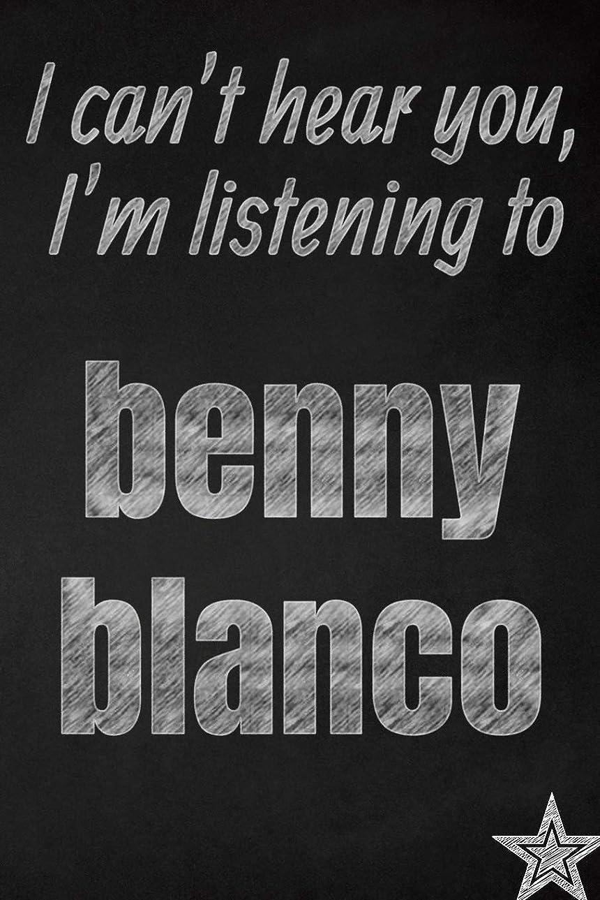 二ヒューズトピックI can't hear you, I'm listening to benny blanco creative writing lined journal: Promoting band fandom and music creativity through journaling…one day at a time (Bands series)
