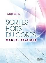 Sorties hors du corps: Manuel pratique (French Edition)