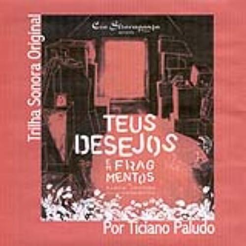 Teus Desejos Em Fragmentos - Trilha Sonora Original by ...