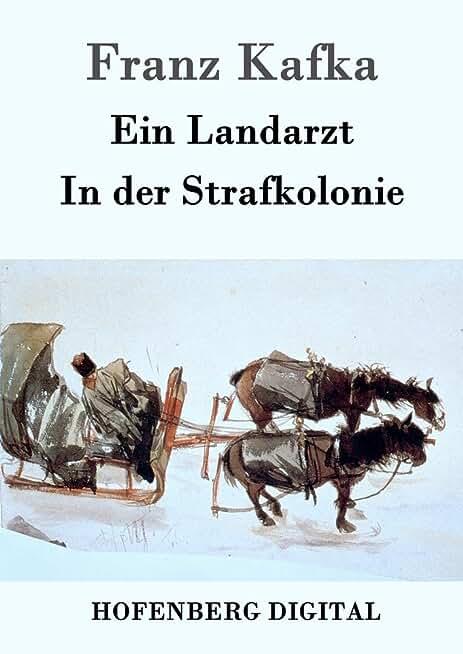 Ein Landarzt / In der Strafkolonie (German Edition)