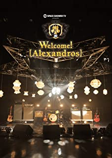 SPACE SHOWER TV presents Welcome! [Alexandros] [Blu-ray]
