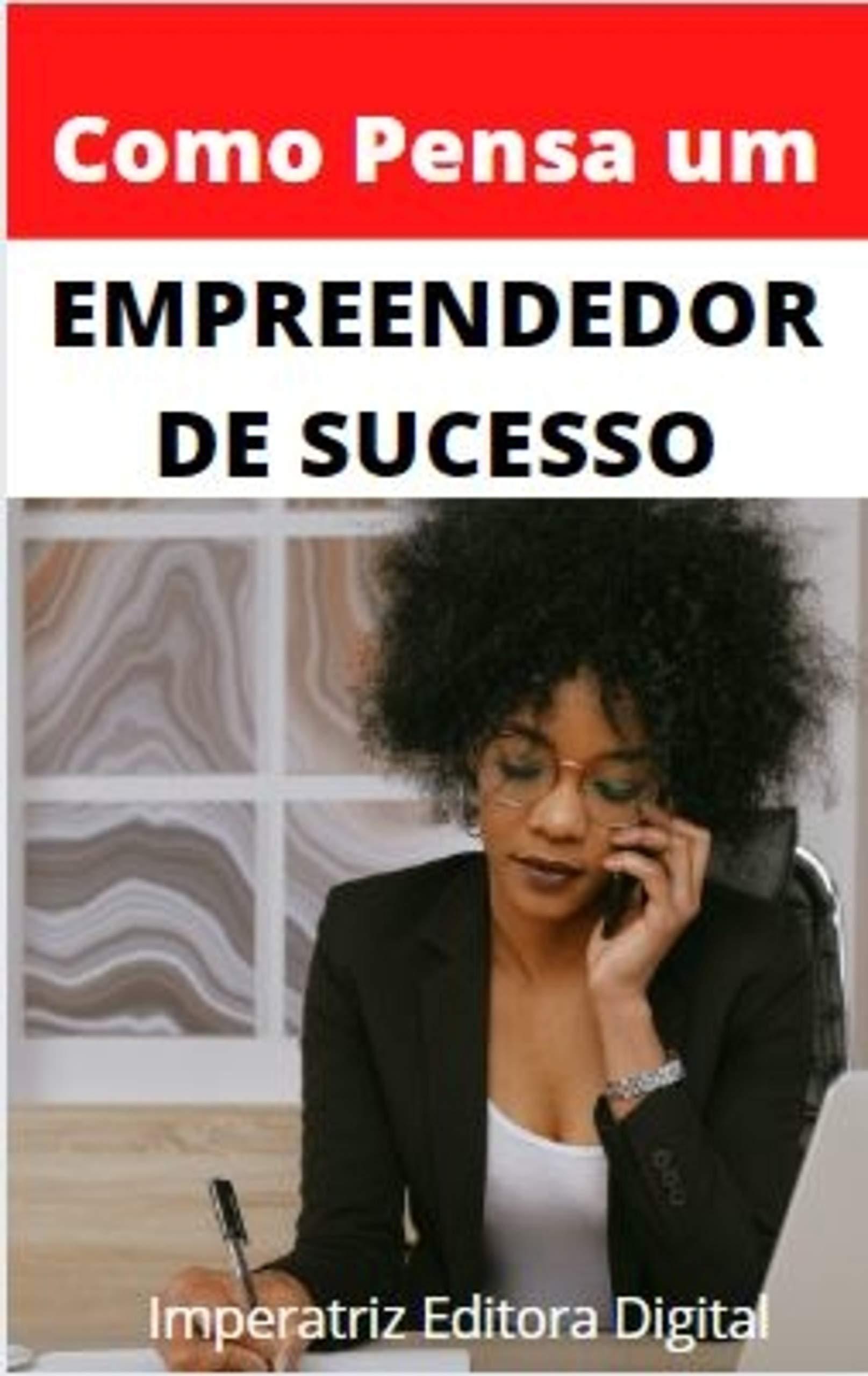 Como Pensa Um Empreendedor de Sucesso (Portuguese Edition)