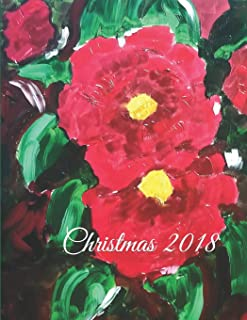 Christmas 2018: Keepsake planner for your Christmas notes, list, plans, special memories in a beautiful journal by Rose Elaine 8.5 X 11