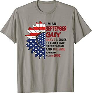 Mens I'm A September Guy I Have 3 Sides Sunflower USA Flag Funny T-Shirt
