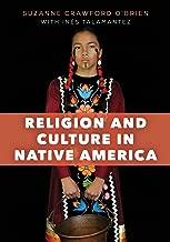 Religion and Culture in Native America (English Edition)