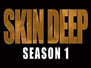 Skin Deep - Season 1