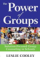 The Power of Groups: Solution-Focused Group Counseling in Schools (NULL)