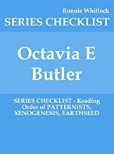 Octavia E Butler - SERIES CHECKLIST - Reading Order of PATTERNISTS, XENOGENESIS, EARTHSEED
