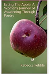 Eating The Apple: A Woman's Journey of Awakening Through Poetry Kindle Edition
