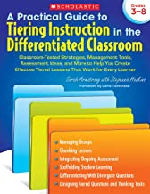 A Practical Guide to Tiering Instruction in the Differentiated Classroom