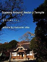 Scenery Around Jindai-ji Temple