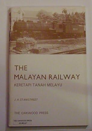The Malayan Railway : Keretapi Tanah Melayu