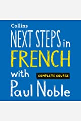 Next Steps in French with Paul Noble for Intermediate Learners – Complete Course: French Made Easy with Your Personal Language Coach Audible Audiobook