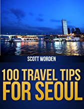 100 Travel Tips For Seoul