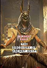 Coloring Book The Discovery of Ancient Egypt: Great Coloring Books For Adult Relaxation With Gods, Temples, Tombs , pharao...