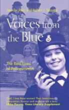 Voices from the Blue: The Real Lives of Policewomen (100 Years of Women in the Met)