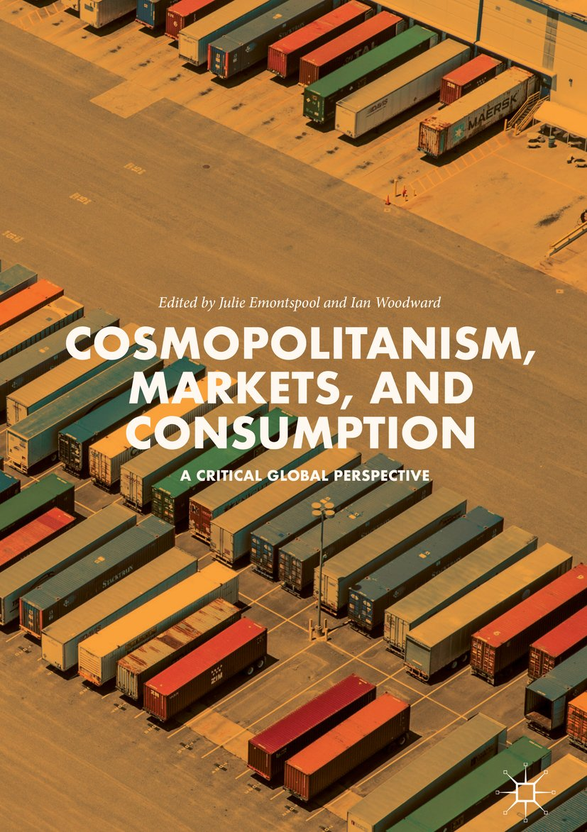 Cosmopolitanism, Markets, and Consumption: A Critical Global Perspective