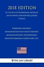 Hazardous Materials - Harmonization with United Nations Recommendations, International Maritime Dangerous Goods Code, etc. (US Pipeline and Hazardous Materials ... Safety Administration Regulation) (PHMSA