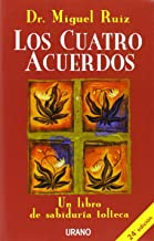 Los cuatro acuerdos: Un libro de sabiduría tolteca (Crecimiento personal)