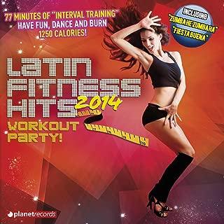 Latin Fitness Hits 2014 (The Latin Hits For Your Workout: Kuduro Dembow Salsa Merengue Bachata Reggaeton Mambo Sertanejo Cubaton Bolero Cumbia)