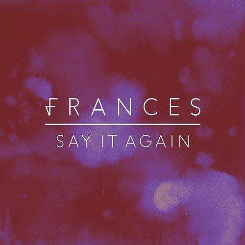Amazon.com: Say It Again: Frances: MP3 Downloads