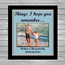 Things I Hope You Remember...: Words of Wisdom