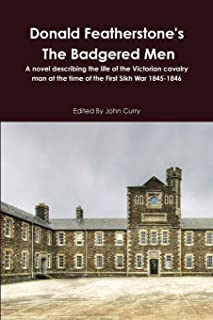 Donald Featherstone's the Badgered Men a Novel Describing the Life of the Victorian Cavalry Man at the Time of the First S...