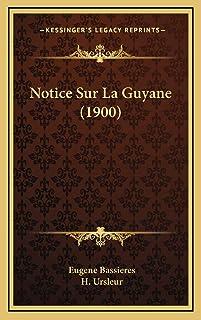 Notice Sur La Guyane (1900)