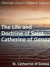 The Life and Doctrine of Saint Catherine of Genoa - Enhanced Version