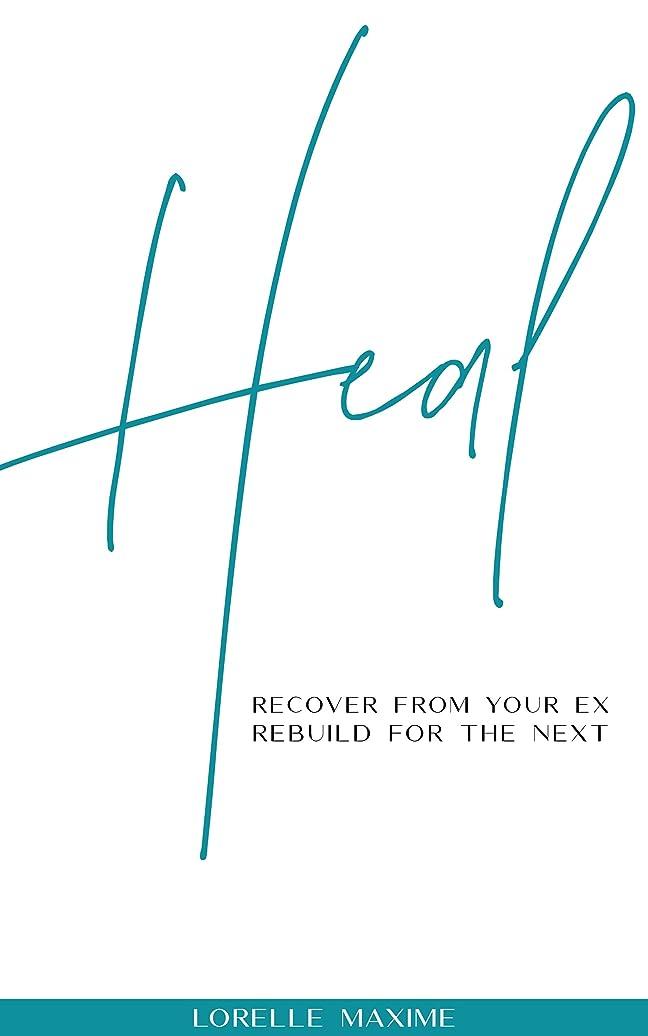試用細断パプアニューギニアHeal: Recover From Your Ex, Rebuild For The Next. (English Edition)