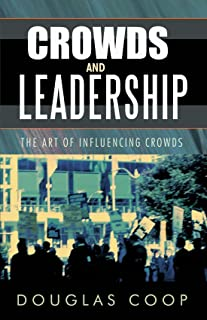 Crowds and Leadership: The Art of Influencing Crowds