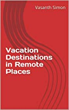 Vacation Destinations in Remote Places