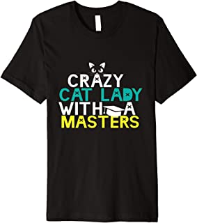 Funny Crazy Cat Lady Masters Degree T-shirt Graduation Gifts