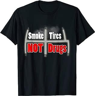 smoke tires not drugs shirt - outlaws Super Car Street