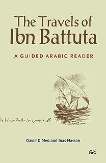 The Travels of Ibn Battuta: A Guided Arabic Reader (Arabic Edition)