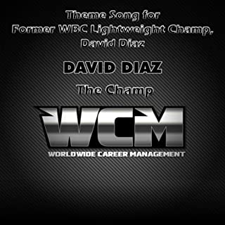 A Theme Song for Former WBC Lightweight Champ, David Diaz: The Champ