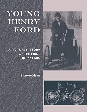 Young Henry Ford: A Picture History of the First Forty Years (Great Lakes Books Series)